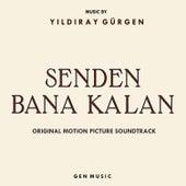 Senden Bana Kalan (Original Motion Picture Soundtrack) von Yıldıray Gürgen