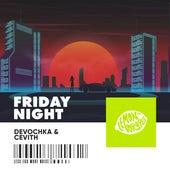 Friday Night by Devochka