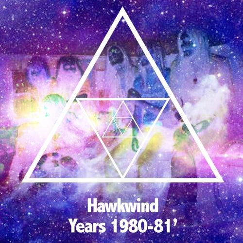 Hawkwind Years 1980-1981 by Hawkwind