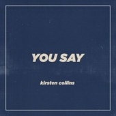 You Say by Kirsten Collins