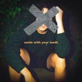smile with your teeth by Conan Jurek