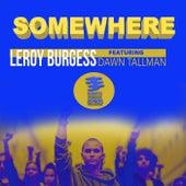 Somewhere (Main Mix) by Leroy Burgess