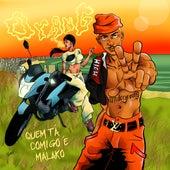 Quem Tá Comigo É Malako by O. Rang