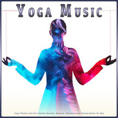 Yoga Music: Yoga Playlist and Zen Garden Sounds, Balance, Wellness and Healing Music for Spa von Yoga Music
