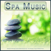 Spa Music: Background Massage and Zen Garden Sounds, Spa, 1 Hour Massage, Yoga and Wellness Music von S.P.A