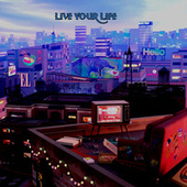 Live Your Life by Chillhop Music