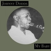 My Baby by Johnny Dodds