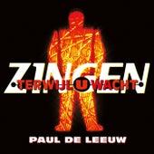 Zingen Terwijl U Wacht by Paul de Leeuw