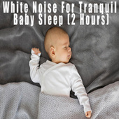 White Noise For Tranquil Sleep by Color Noise Therapy