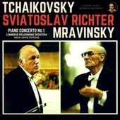 Tchaikovsky by Sviatoslav Richter: Piano Concerto No. 1, Op.23 by Sviatoslav Richter