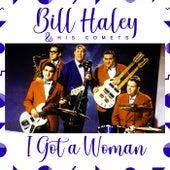 I Got a Woman de Bill Haley & the Comets