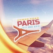 Paris (Deep House Remix) by Ahmed Khan
