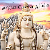 Bangara Gangsta Affairs by Various Artists