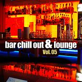 Bar Chill Out & Lounge: Volume 05 by Various Artists