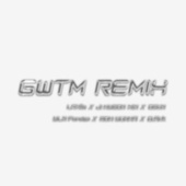 GWTM REMIX by YLN Foreign
