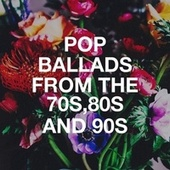 Pop Ballads from the 70s,80s and 90s by The 90's Generation