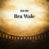 Bra Wale by Shatta Wale