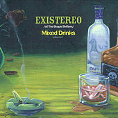 Mixed Drinks (Volume 1) by Existereo