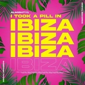 I Took a Pill in Ibiza by Almighty1