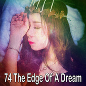 74 The Edge of a Dream by Sounds Of Nature