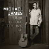 Back Before the Sun's Up by Michael James