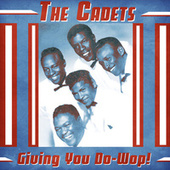 Giving You Do-Wop! (Remastered) by The Cadets