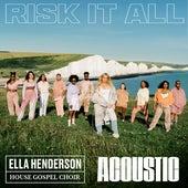 Risk It All (Acoustic) by Ella Henderson