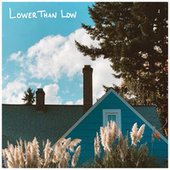 Lower Than Low by Roses & Revolutions