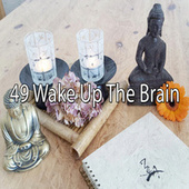 49 Wake up the Brain by Lullabies for Deep Meditation