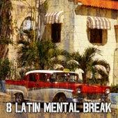 8 Latin Mental Break by Instrumental