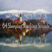64 Sleeping Soothing Sounds by Relaxing Spa Music