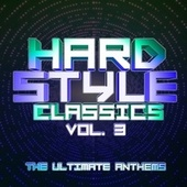 Hardstyle Classics, Vol. 3 : The Ultimate Anthems by Various Artists