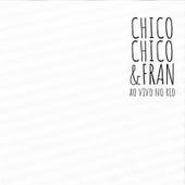 Chico Chico & Fran Ao Vivo no Rio de Chico Chico