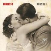 Antes de ti by Hombres G