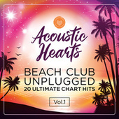 Beach Club Unplugged: 20 Ultimate Chart Hits, Vol. 1 by Acoustic Hearts