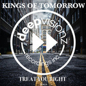 Treat You Right by Kings Of Tomorrow