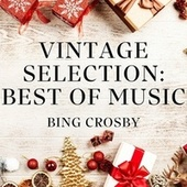 Vintage Selection: Best of Music (2021 Remastered) von Bing Crosby