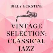 Vintage Selection: Classical Jazz (2021 Remastered) fra Billy Eckstine