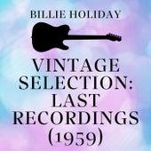 Vintage Selection: Last Recordings (1959) (2021 Remasterd) de Billie Holiday