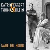 Gare Du Nord by Katrin Eggert