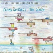 Flying Guitars 3 the Search by Carol Knauber Acoustic Project