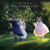 Unfollow the Rules (The Paramour Session; Live) van Rufus Wainwright