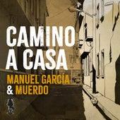 Camino a Casa (con Muerdo) de Manuel Garcia