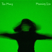 Too Many by Moaning Lisa