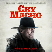 Cry Macho (Original Motion Picture Soundtrack) by Mark Mancina