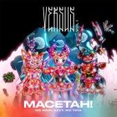 MACETAH! (Versus Vol. 1) [feat. Tropkillaz] de Mc Mari