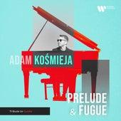 Prelude & Fugue by Adam Kośmieja