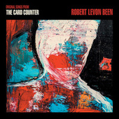 The Card Counter (Original Songs from the Motion Picture) by Robert Levon Been