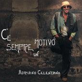 C'E' Sempre Un Motivo de Adriano Celentano