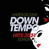 Underground Downtempo Hits 2021 Edition von Various Artists
